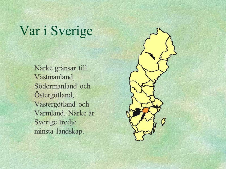 Var i Sverige Närke gränsar till Västmanland, Södermanland och Östergötland, Västergötland och Värmland.