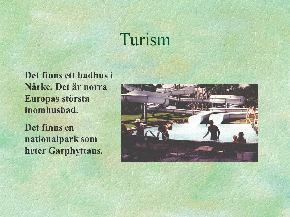 Turism Det finns ett badhus i Närke. Det är norra Europas största inomhusbad.