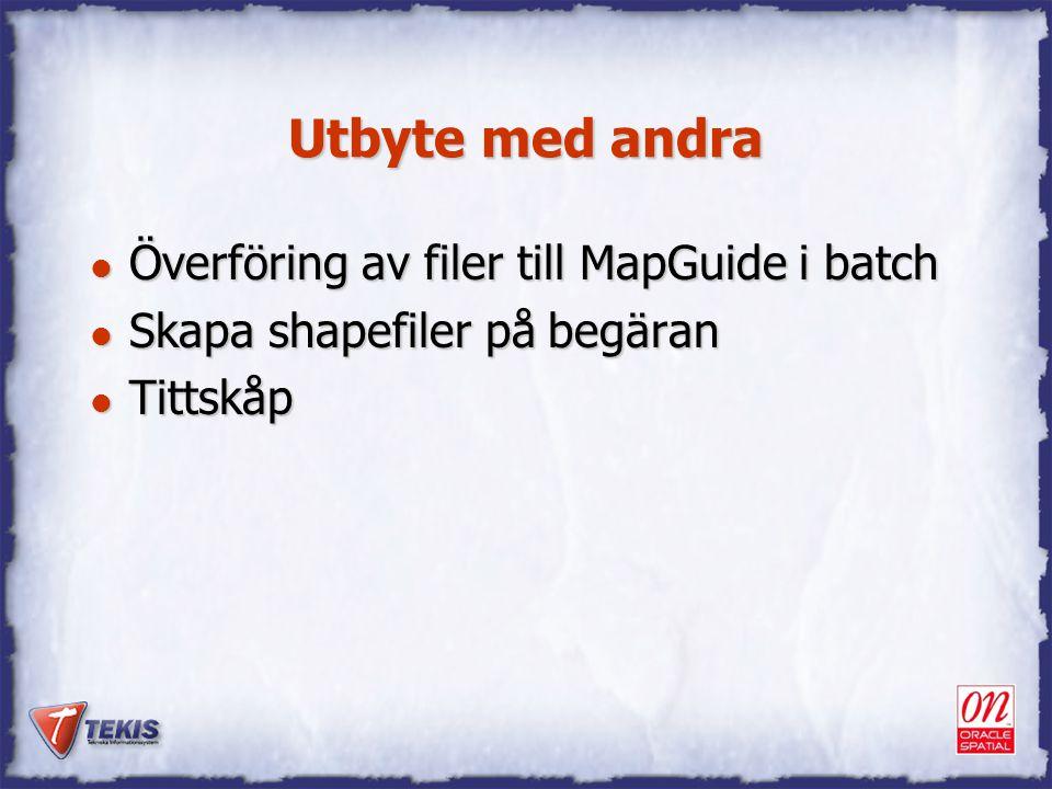 Utbyte med andra Överföring av filer till MapGuide i batch