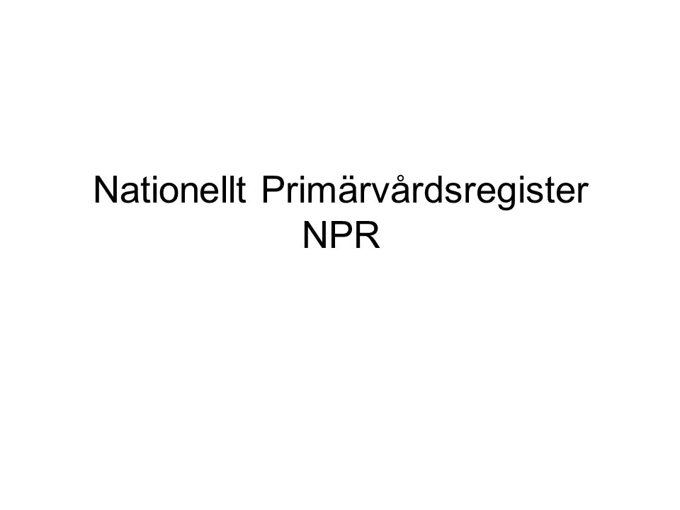 Nationellt Primärvårdsregister NPR