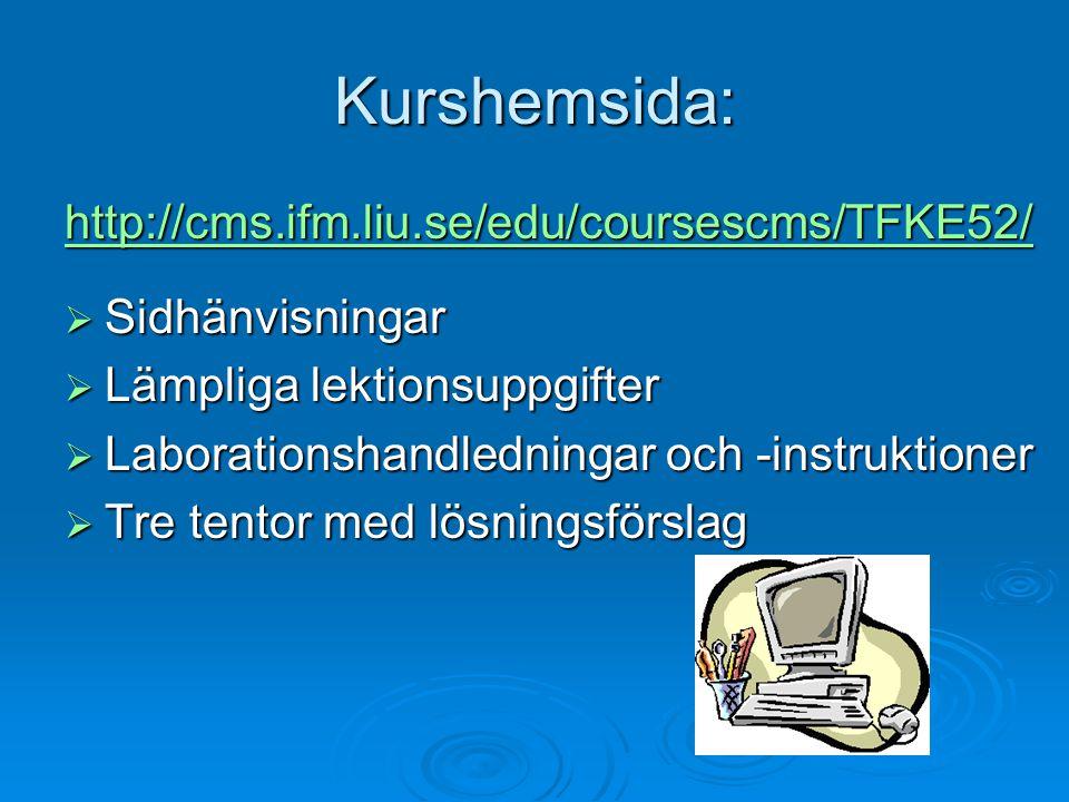 Kurshemsida: http://cms.ifm.liu.se/edu/coursescms/TFKE52/