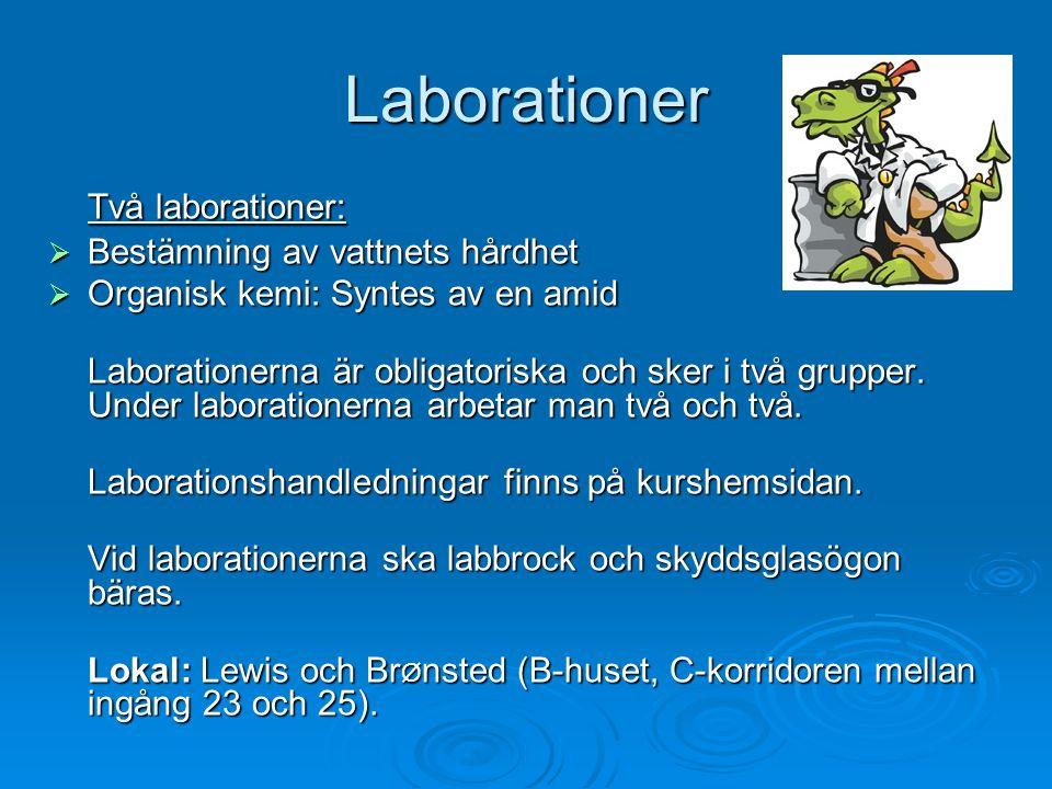 Laborationer Två laborationer: Bestämning av vattnets hårdhet