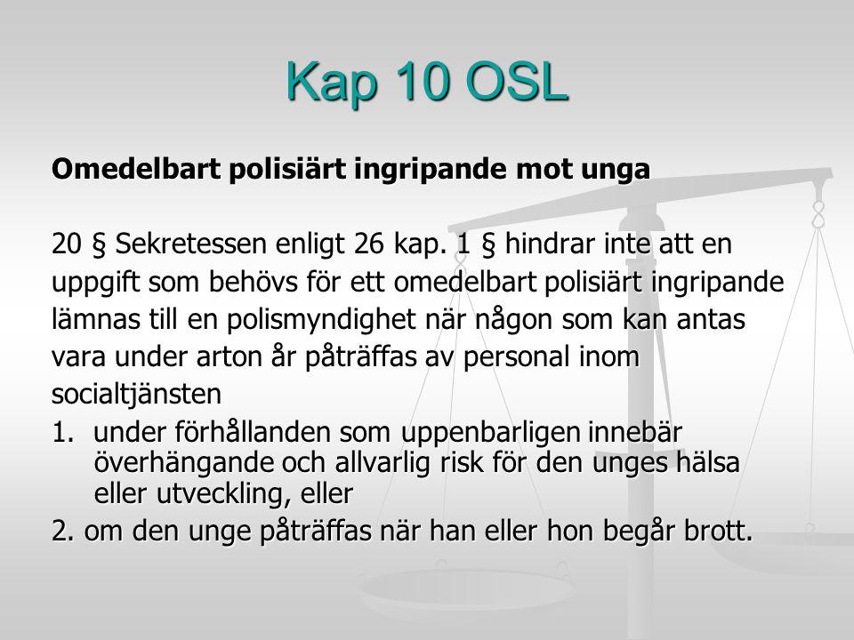 Kap 10 OSL Omedelbart polisiärt ingripande mot unga
