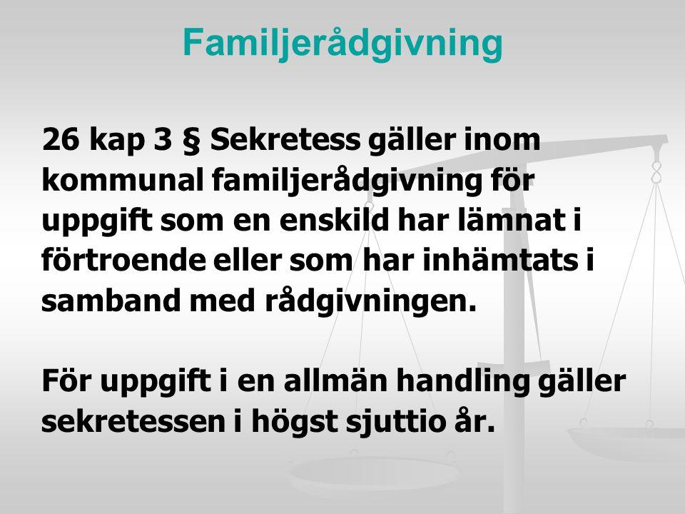 Familjerådgivning 26 kap 3 § Sekretess gäller inom