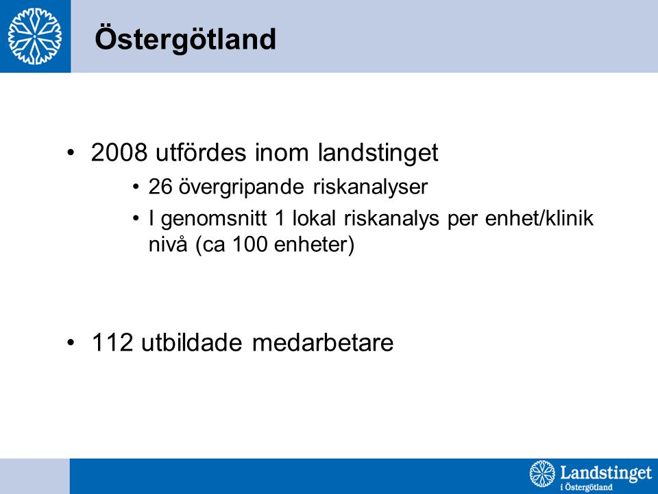 Östergötland 2008 utfördes inom landstinget 112 utbildade medarbetare