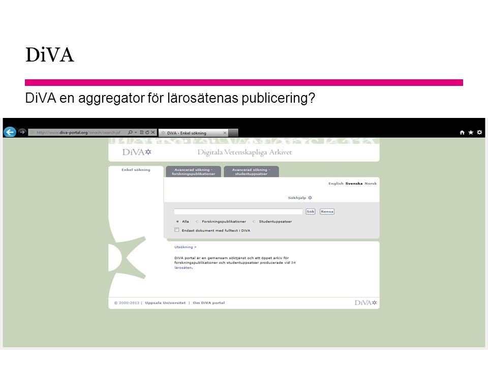 DiVA DiVA en aggregator för lärosätenas publicering