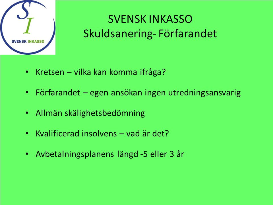 SVENSK INKASSO Skuldsanering- Förfarandet