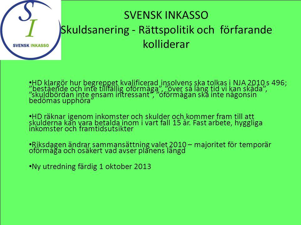 SVENSK INKASSO Skuldsanering - Rättspolitik och förfarande kolliderar