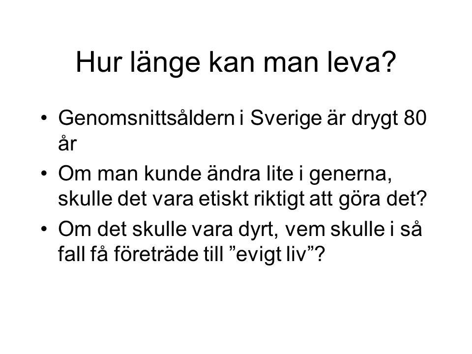 Hur länge kan man leva Genomsnittsåldern i Sverige är drygt 80 år