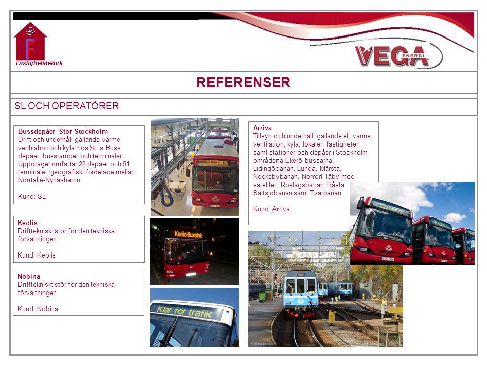 REFERENSER SL OCH OPERATÖRER Arriva Bussdepåer Stor Stockholm