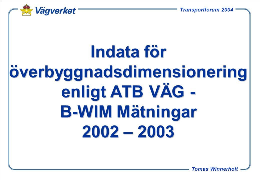 Indata för överbyggnadsdimensionering enligt ATB VÄG - B-WIM Mätningar 2002 – 2003