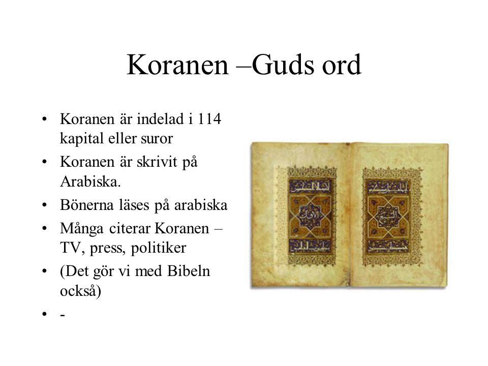 Koranen –Guds ord Koranen är indelad i 114 kapital eller suror