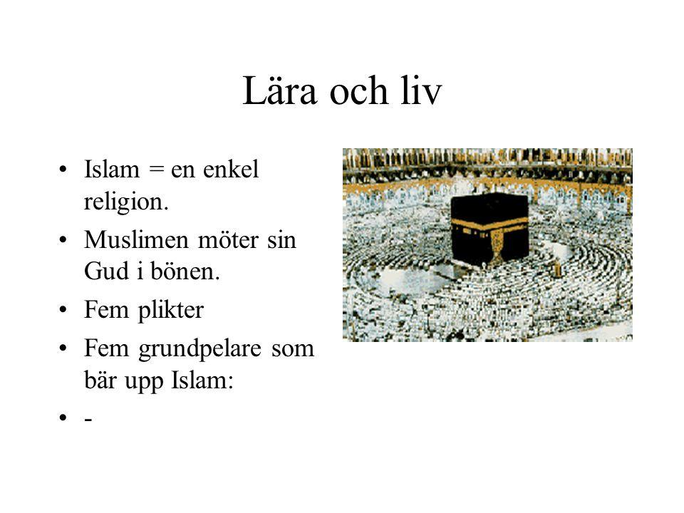 Lära och liv Islam = en enkel religion.