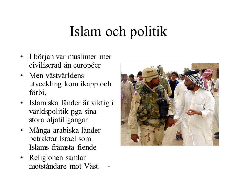 Islam och politik I början var muslimer mer civiliserad än européer