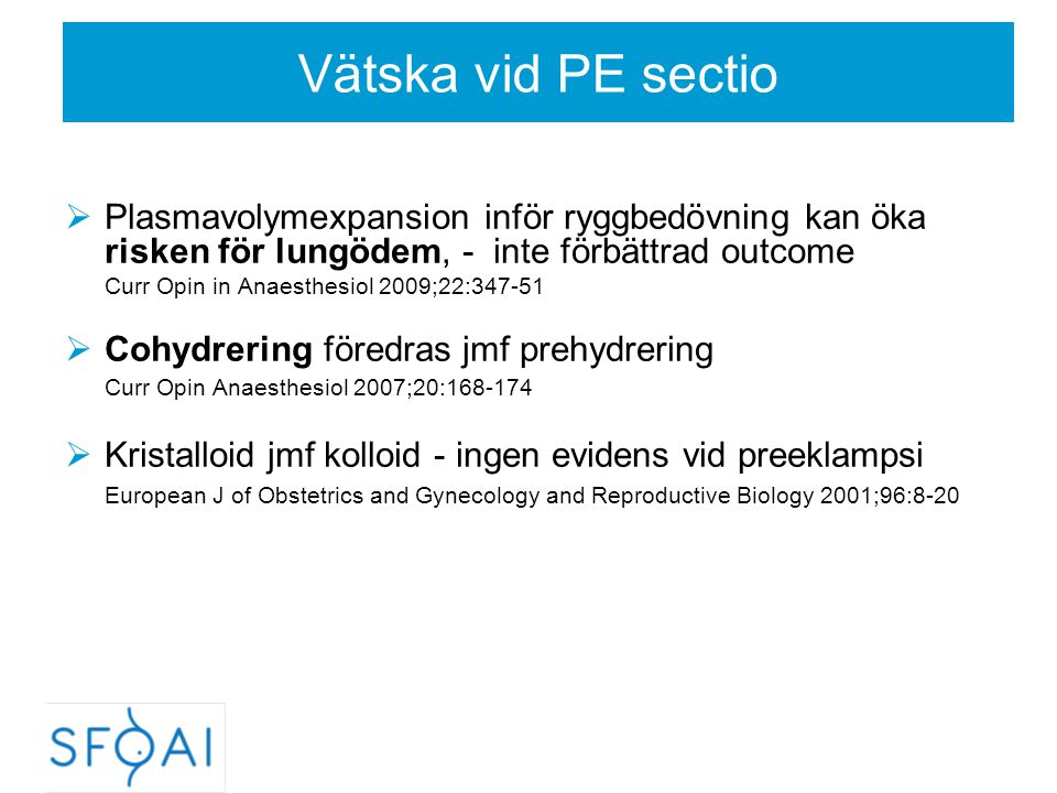 Vätska vid PE sectio Plasmavolymexpansion inför ryggbedövning kan öka risken för lungödem, - inte förbättrad outcome.