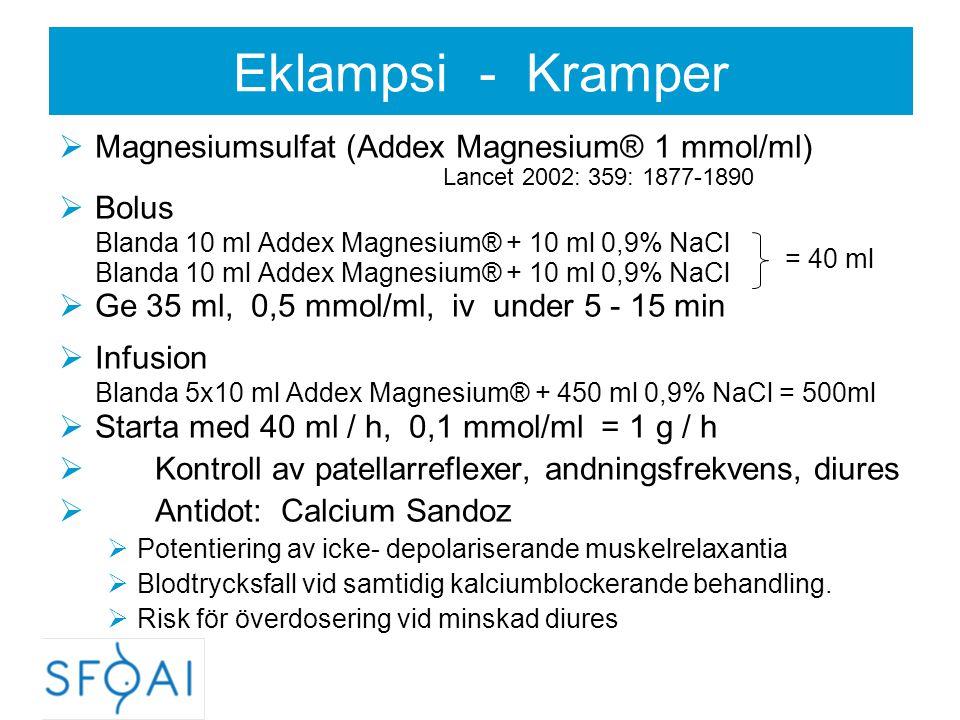 Eklampsi - Kramper Magnesiumsulfat (Addex Magnesium® 1 mmol/ml) Lancet 2002: 359: 1877-1890.
