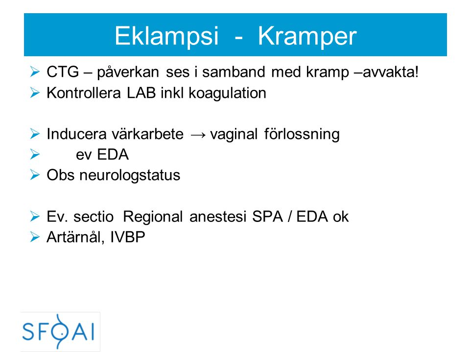 Eklampsi - Kramper CTG – påverkan ses i samband med kramp –avvakta!
