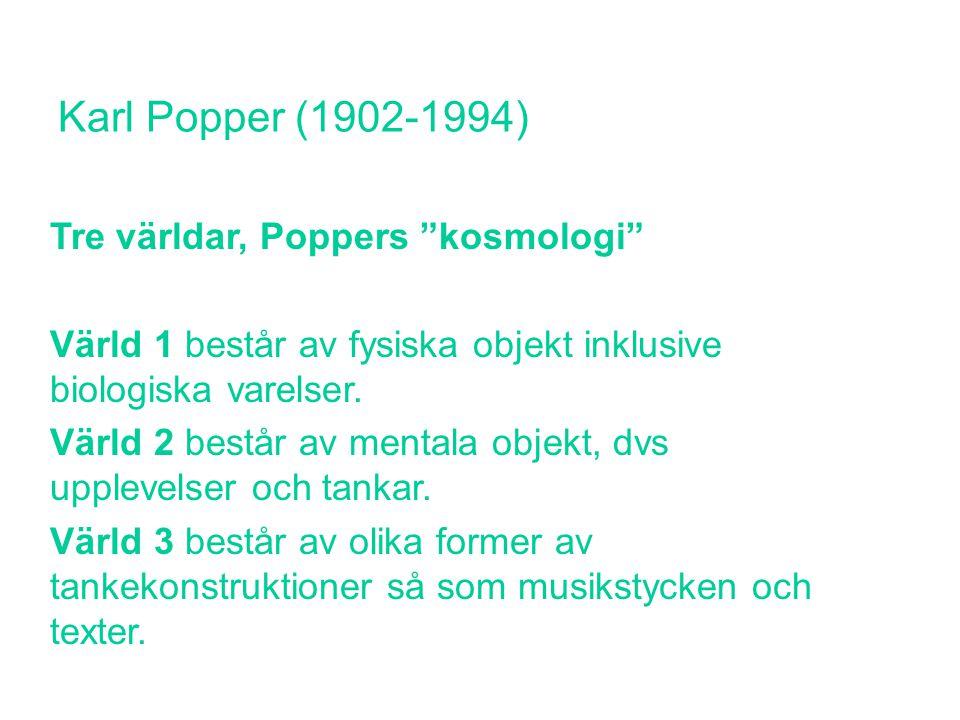 Karl Popper (1902-1994) Tre världar, Poppers kosmologi