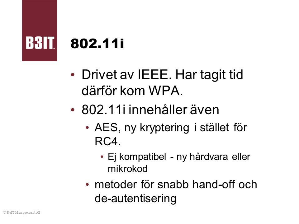 Drivet av IEEE. Har tagit tid därför kom WPA. 802.11i innehåller även