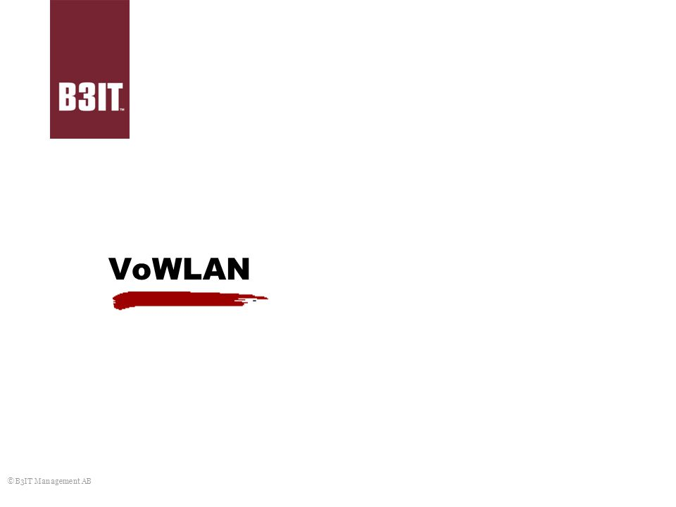 VoWLAN © B3IT Management AB