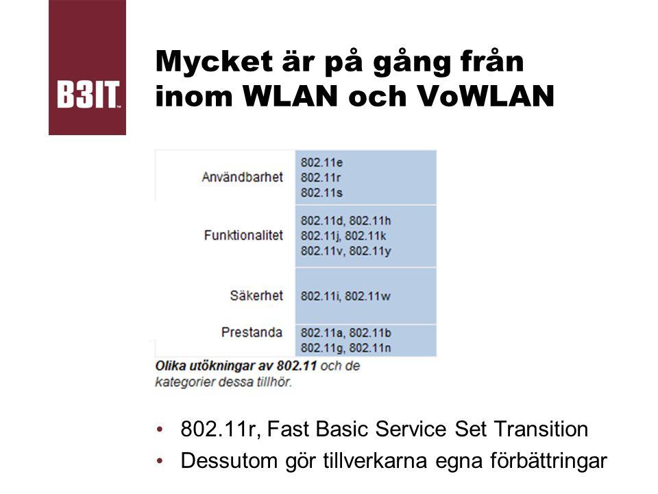 Mycket är på gång från inom WLAN och VoWLAN