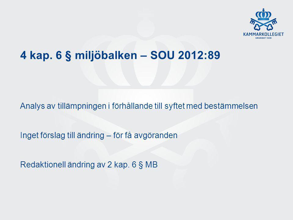 4 kap. 6 § miljöbalken – SOU 2012:89