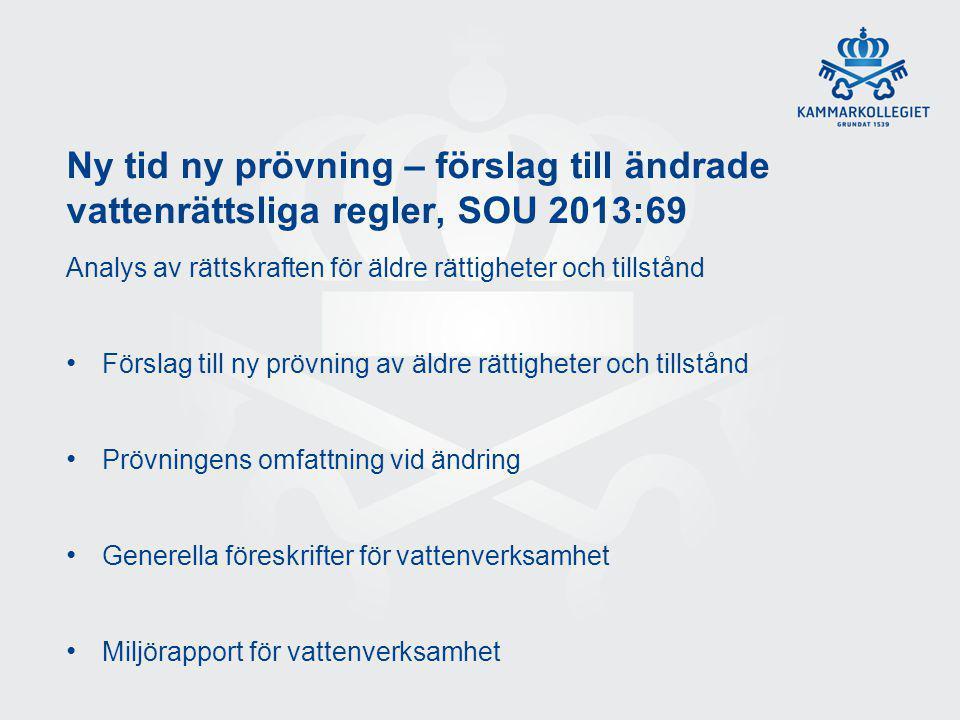 Ny tid ny prövning – förslag till ändrade vattenrättsliga regler, SOU 2013:69