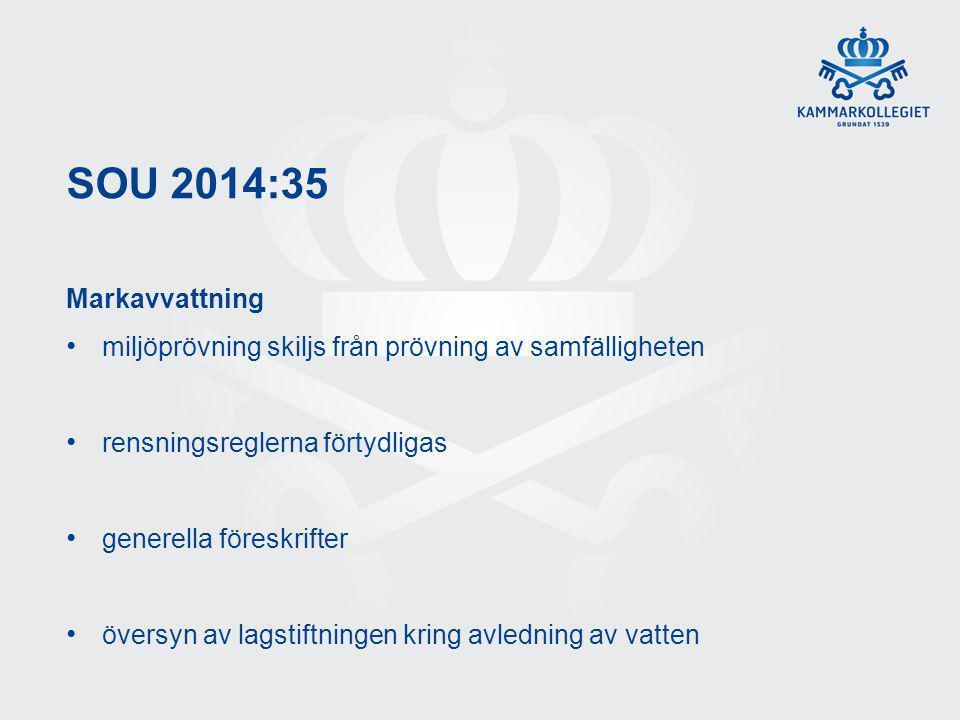 SOU 2014:35 Markavvattning. miljöprövning skiljs från prövning av samfälligheten. rensningsreglerna förtydligas.