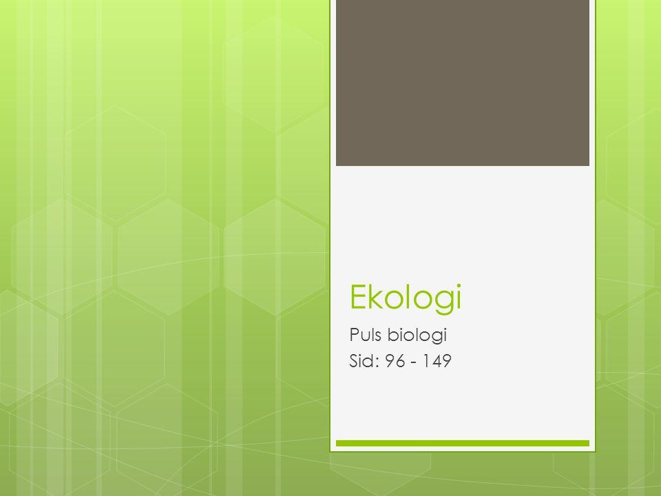 Ekologi Puls biologi Sid: 96 - 149