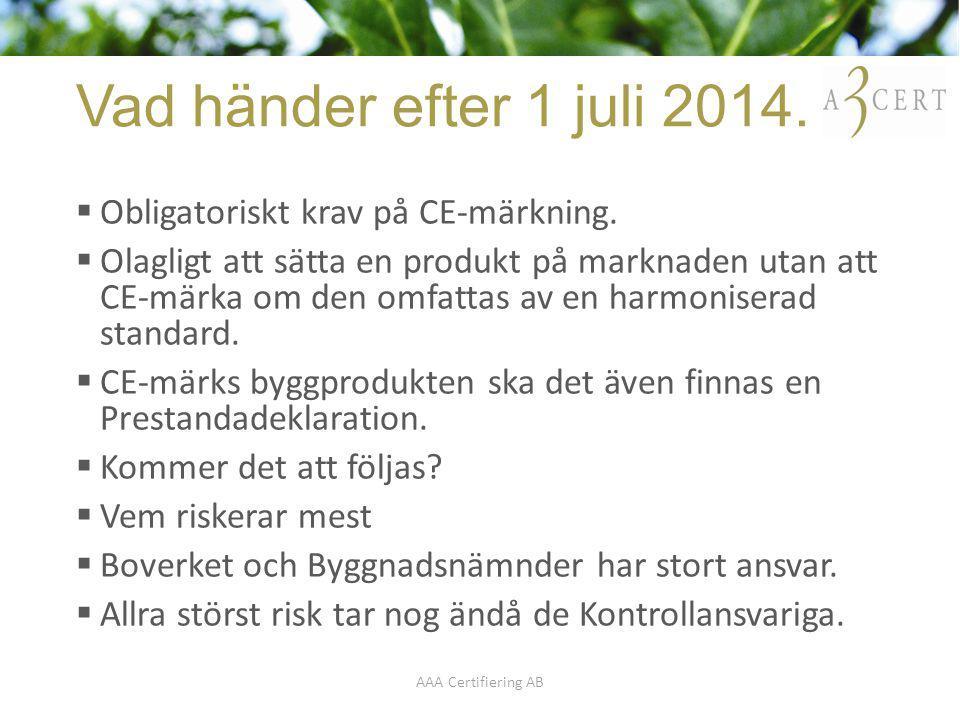 Vad händer efter 1 juli 2014. Obligatoriskt krav på CE-märkning.