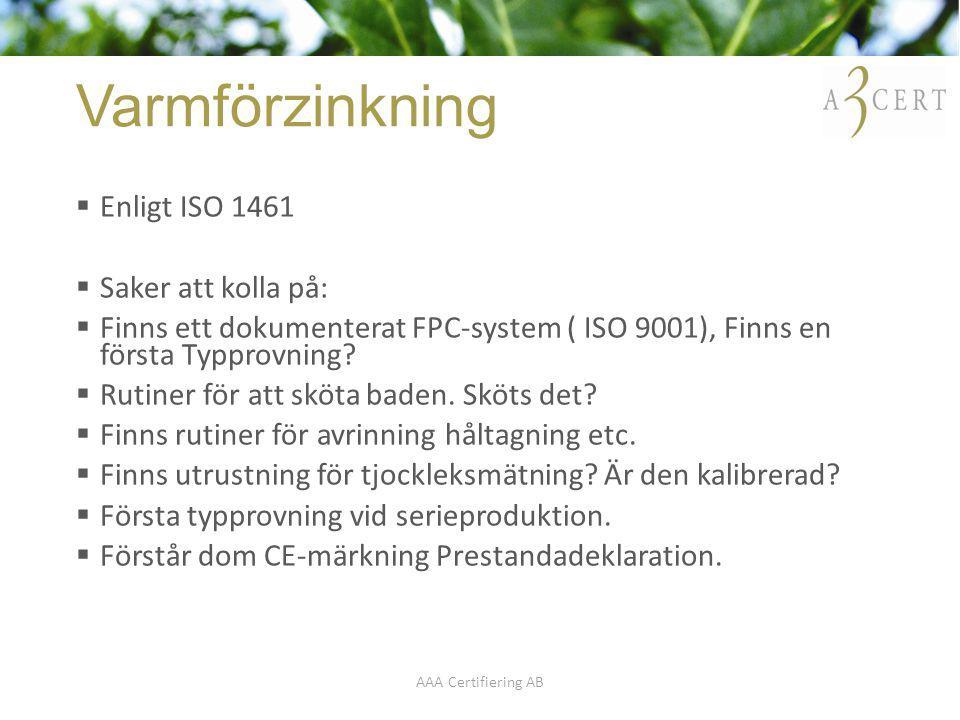 Varmförzinkning Enligt ISO 1461 Saker att kolla på: