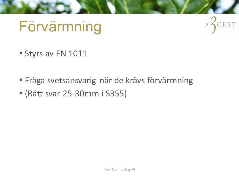 Förvärmning Styrs av EN 1011
