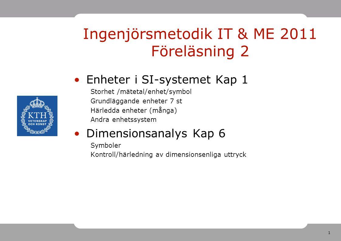 Ingenjörsmetodik IT & ME 2011 Föreläsning 2