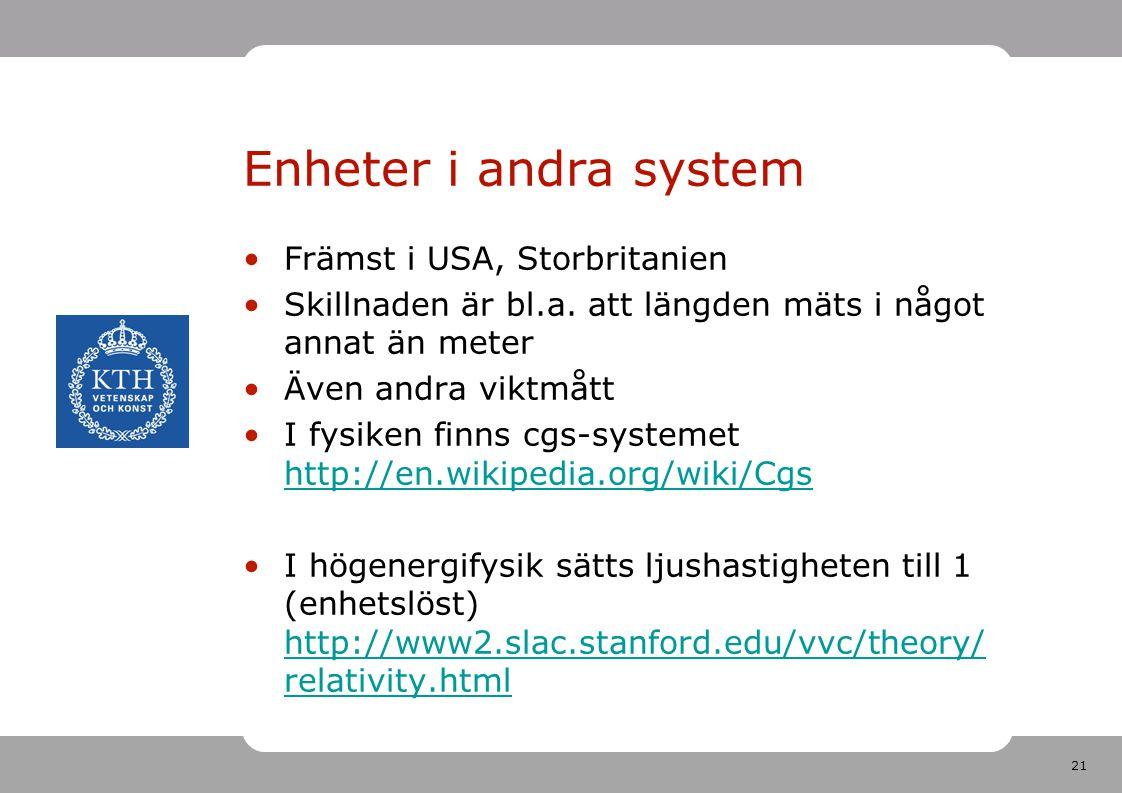 Enheter i andra system Främst i USA, Storbritanien