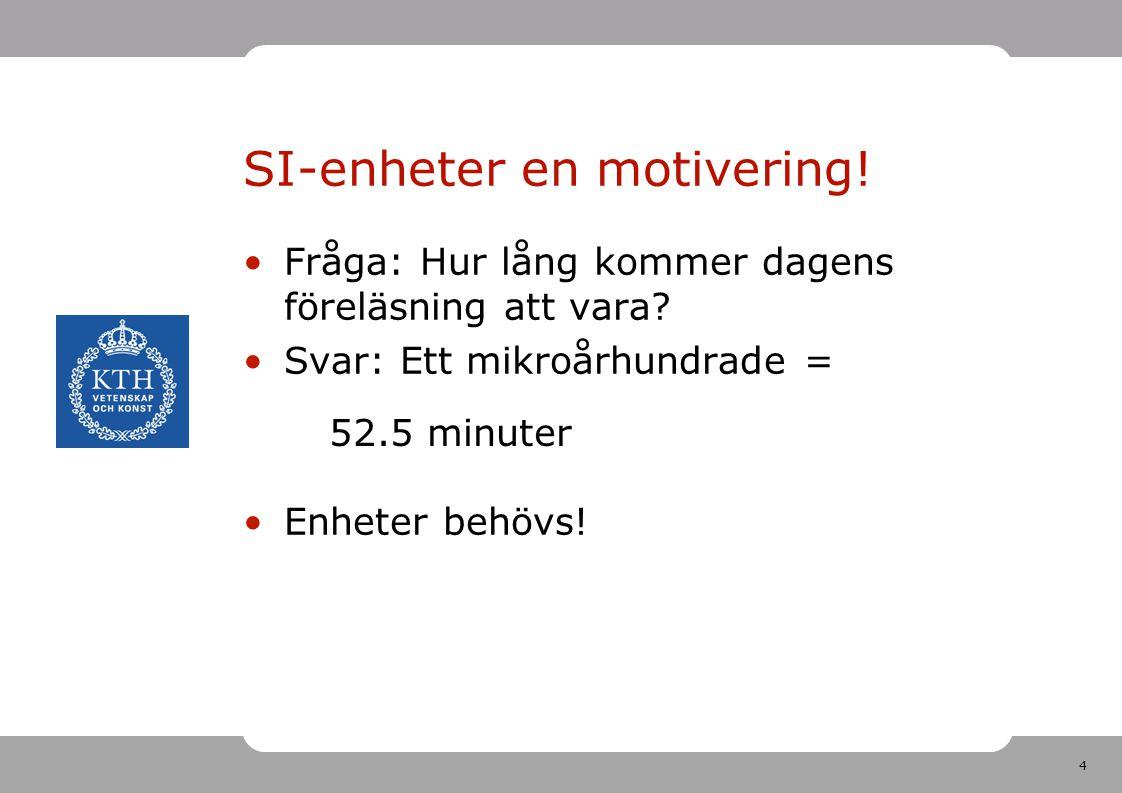 SI-enheter en motivering!