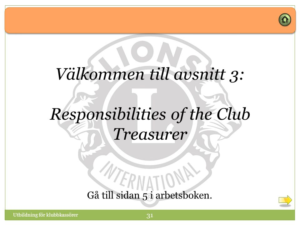 Välkommen till avsnitt 3: Responsibilities of the Club Treasurer