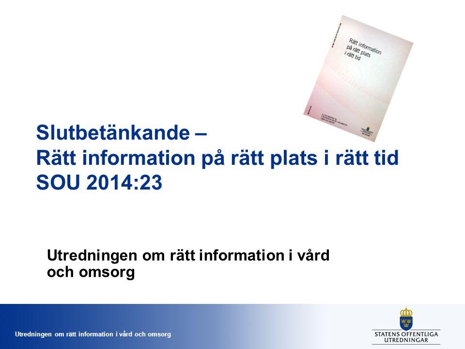 Slutbetänkande – Rätt information på rätt plats i rätt tid SOU 2014:23