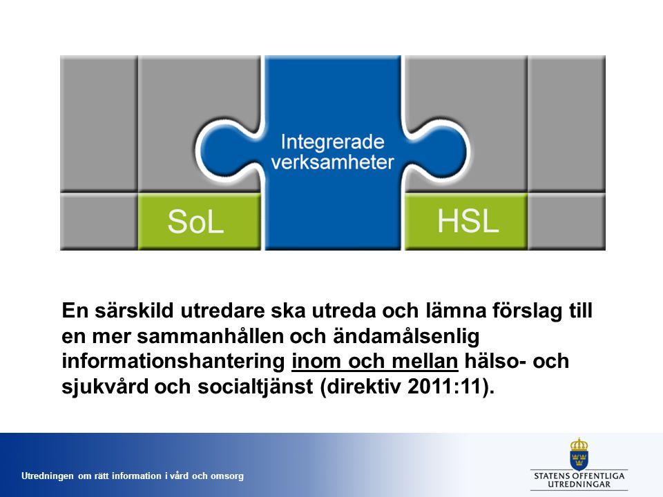 En särskild utredare ska utreda och lämna förslag till en mer sammanhållen och ändamålsenlig informationshantering inom och mellan hälso- och sjukvård och socialtjänst (direktiv 2011:11).