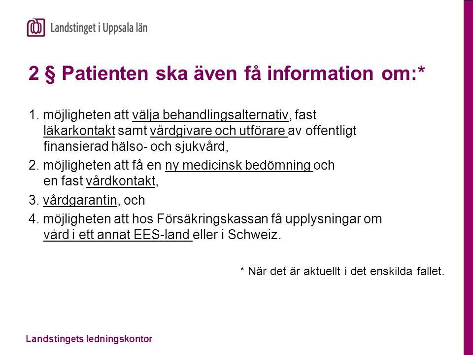 2 § Patienten ska även få information om:*