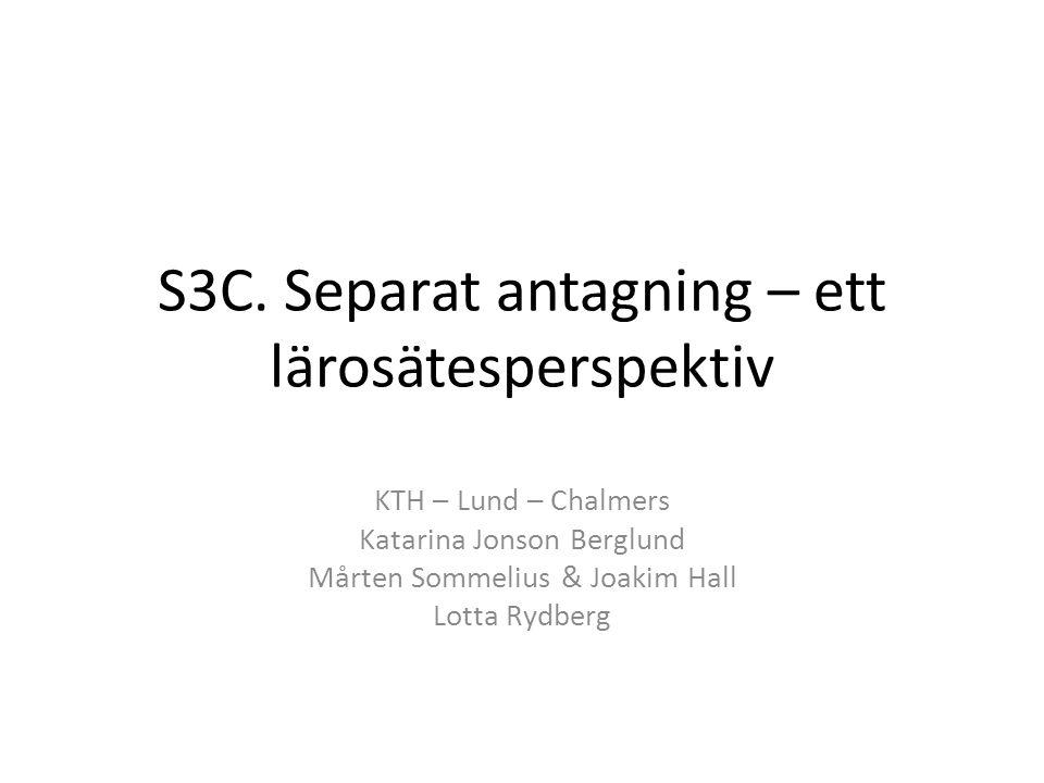 S3C. Separat antagning – ett lärosätesperspektiv