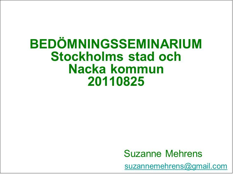 BEDÖMNINGSSEMINARIUM Stockholms stad och Nacka kommun