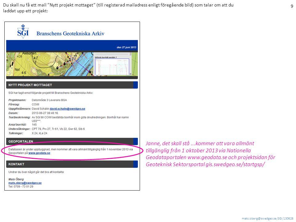 Du skall nu få ett mail Nytt projekt mottaget (till registerad mailadress enligt föregående bild) som talar om att du laddat upp ett projekt: