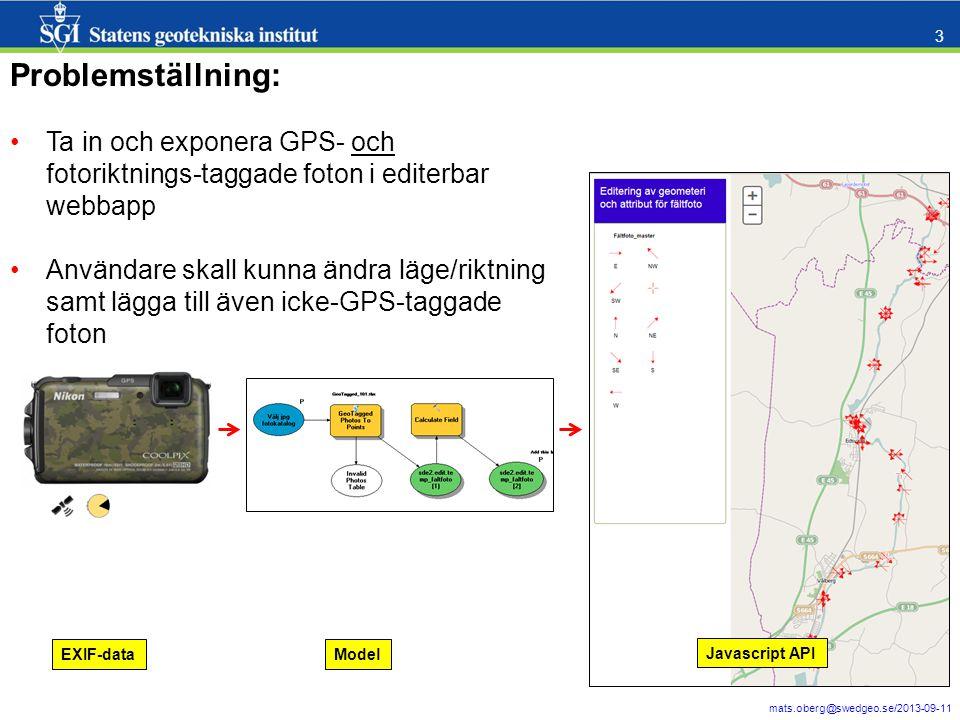 Problemställning: Ta in och exponera GPS- och fotoriktnings-taggade foton i editerbar webbapp.