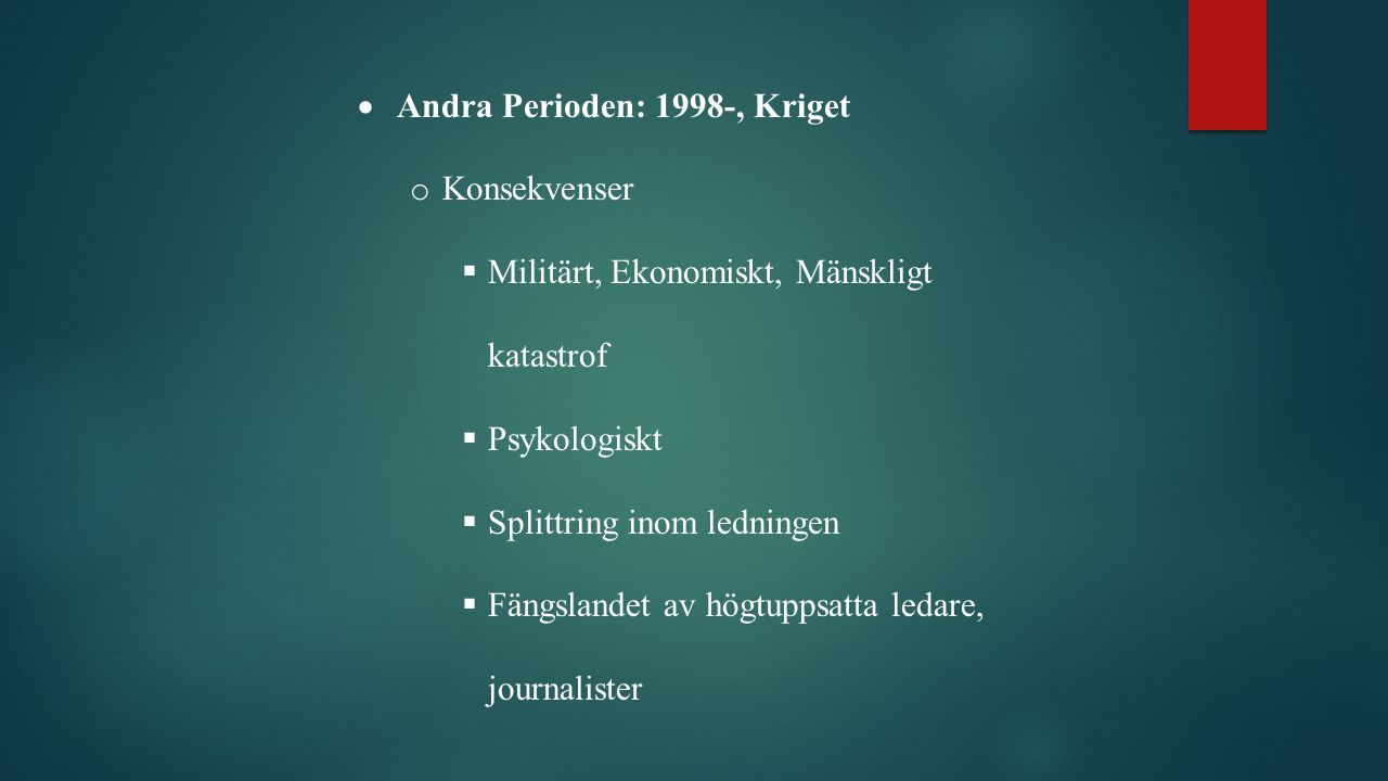 Andra Perioden: 1998-, Kriget
