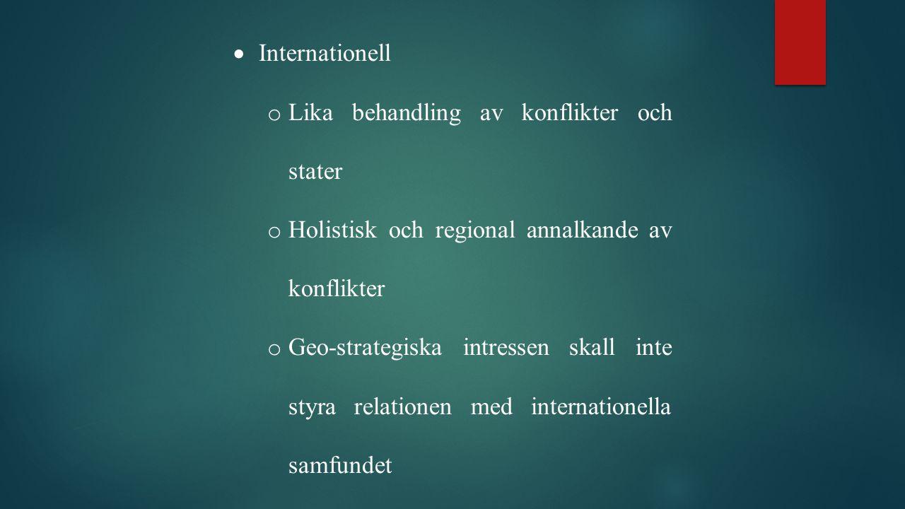 Internationell Lika behandling av konflikter och stater. Holistisk och regional annalkande av konflikter.