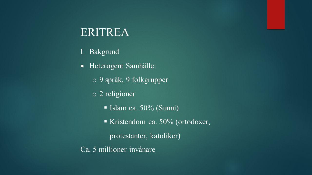ERITREA Bakgrund Heterogent Samhälle: 9 språk, 9 folkgrupper