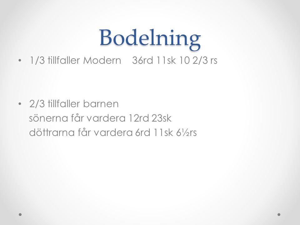 Bodelning 1/3 tillfaller Modern 36rd 11sk 10 2/3 rs