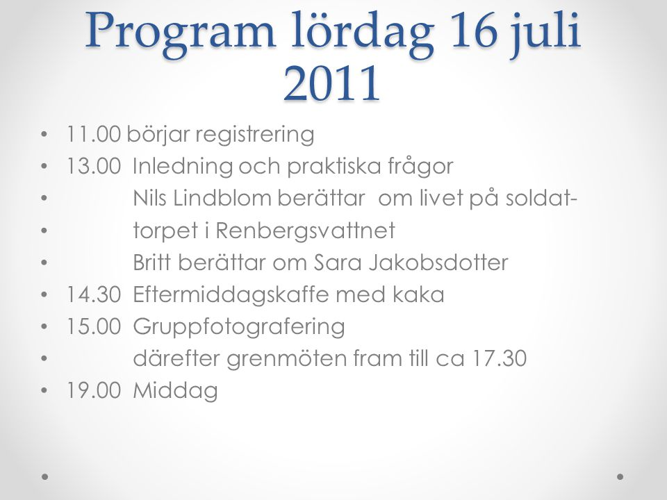 Program lördag 16 juli 2011 11.00 börjar registrering