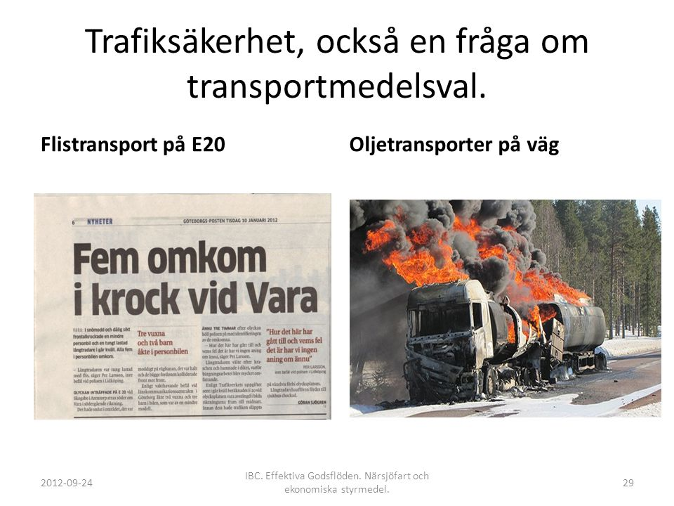 Trafiksäkerhet, också en fråga om transportmedelsval.