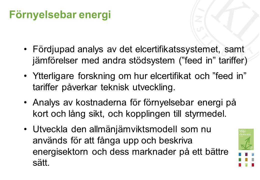 Förnyelsebar energi Fördjupad analys av det elcertifikatssystemet, samt jämförelser med andra stödsystem ( feed in tariffer)